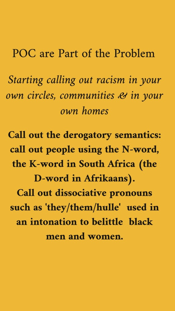 start_calling_out_racism_in_your_homes_and_communities_call_out_derogatory_semantics_such_as_n_word_and_k_word_in_south_africa